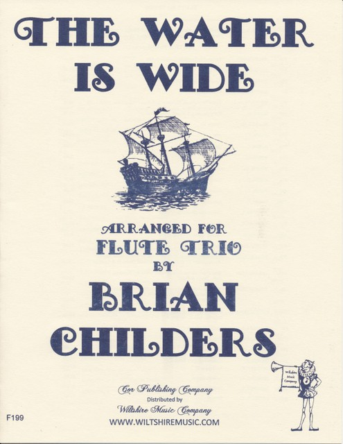 The Water is Wide or O Waly, Waly, arr. Brian Childers
