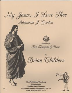 My Jesus, I Love Thee (Brian Childers) - GORDON, A.